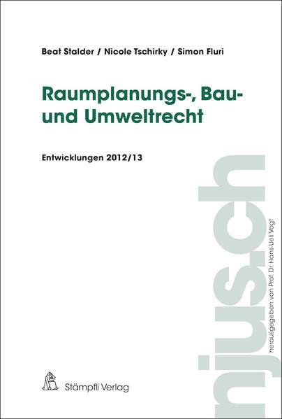 Raumplanungs-, Bau- und Umweltrecht, Entwicklungen 2012/13 - Coverbild