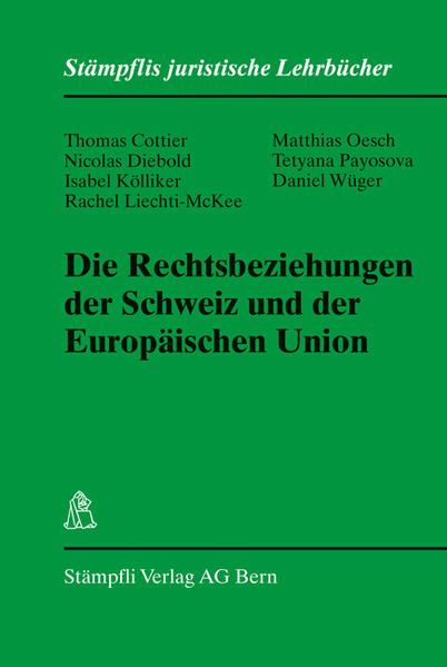 Die Rechtsbeziehungen der Schweiz und der Europäischen Union - Coverbild