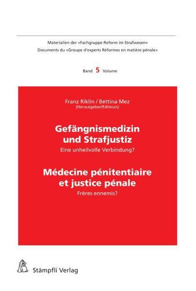 Gefängnismedizin und Strafjustiz / Médecine pénitentiaire et justice pénale - Coverbild