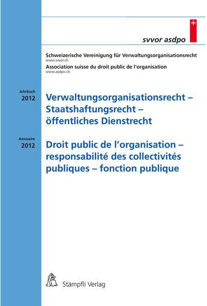 Verwaltungsorganisationsrecht - Staatshaftungsrecht - öffentliches Dienstrecht /  Droit de l'organisation - responsabilité des collectivités publiques - fonction publique - Coverbild