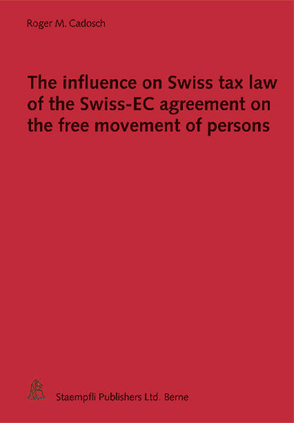 The Influence on Swiss tax law of the Swiss-EC agreement on the free movement of persons - Coverbild