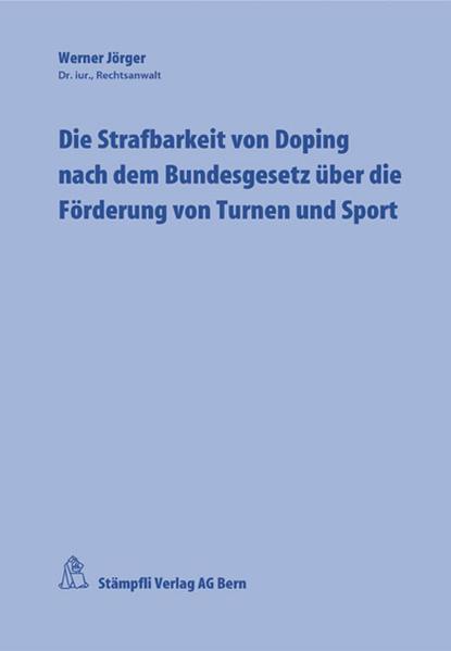 Die Strafbarkeit von Doping nach dem Bundesgesetz über die Förderung von Turnen und Sport - Coverbild
