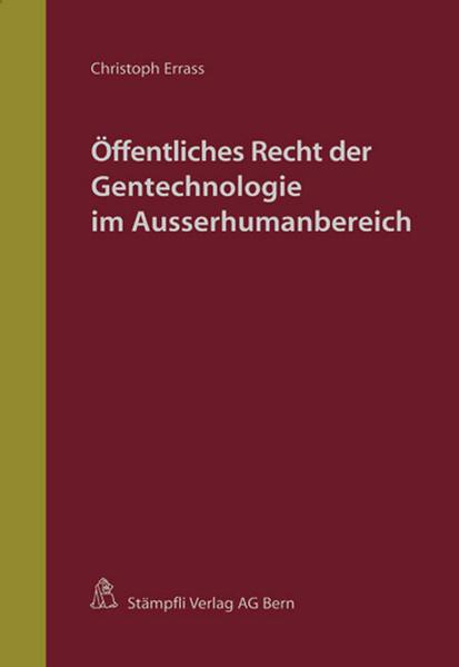 Öffentliches Recht der Gentechnologie im Ausserhumanbereich - Coverbild