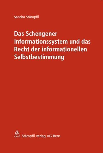 Das Schengener Informationssystem und das Recht der informationellen Selbstbestimmung - Coverbild