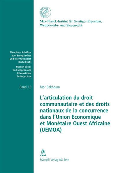 L'articulation du droit communautaire et des droits nationaux de la concurrence dans l'Union Economique et Montétaire Ouest Africaine (UEMOA) - Coverbild