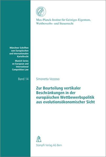Zur Beurteilung vertikaler Beschränkungen in der europäischen Wettbewerbspolitik aus evolutionsökonomischer Sicht - Coverbild