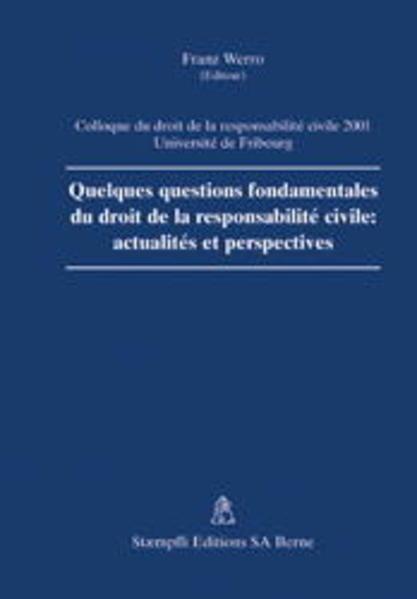 Quelques questions fondamentales du droit de la responsabilité civile: actualités et perspectives - Coverbild