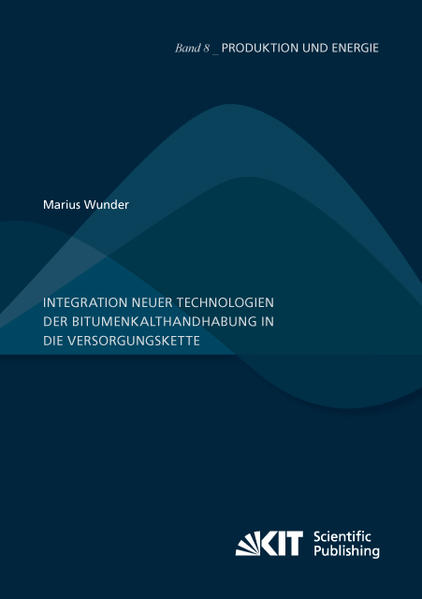 Integration neuer Technologien der Bitumenkalthandhabung in die Versorgungskette - Coverbild