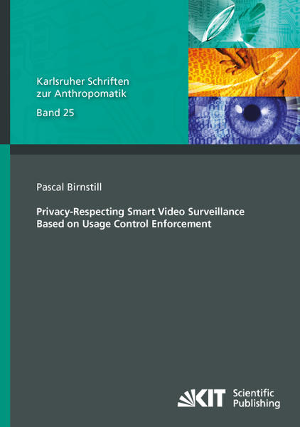 Privacy-Respecting Smart Video Surveillance Based on Usage Control Enforcement - Coverbild
