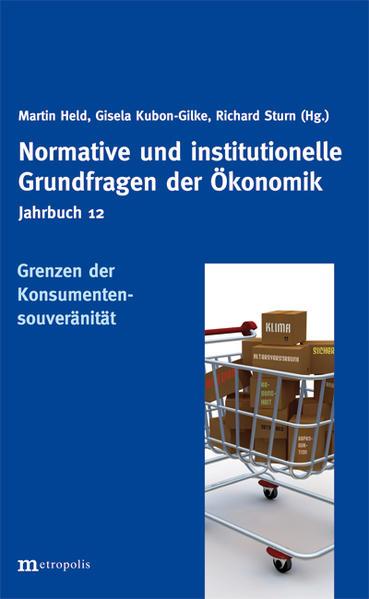 Jahrbuch Normative und institutionelle Grundfragen der Ökonomik / Die Grenzen der Konsumentensouveränität - Coverbild