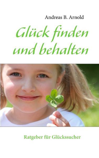 Glück finden und behalten - Coverbild