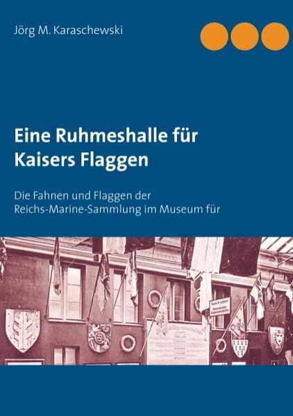 Eine Ruhmeshalle für Kaisers Flaggen - Coverbild