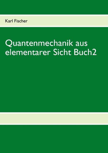 Quantenmechanik aus elementarer Sicht Buch2 - Coverbild