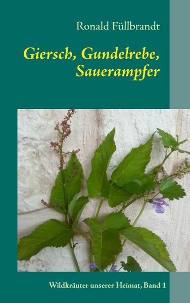 Giersch, Gundelrebe, Sauerampfer - Coverbild