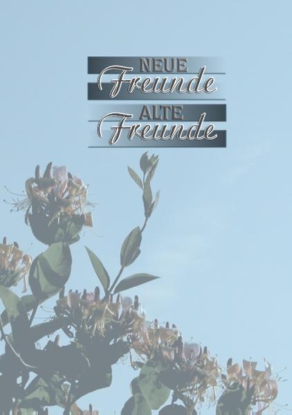 Neue Freunde - Alte Freunde - Coverbild