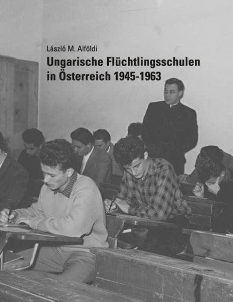 Ungarische Flüchtlingsschulen in Österreich 1945-1963 - Coverbild