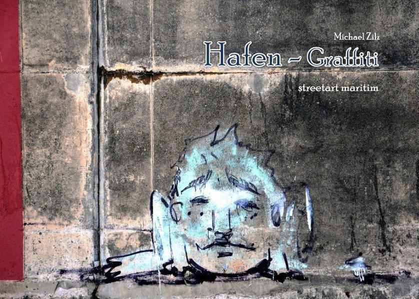 Hafen Graffiti streetart maritim - Coverbild