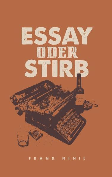 Essay oder Stirb - Coverbild