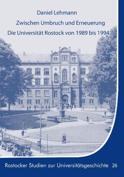 Zwischen Umbruch und Erneuerung. Die Universität Rostock von 1989 bis 1994. - Coverbild
