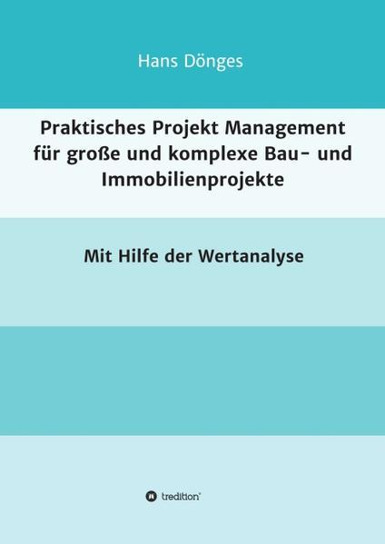 Praktisches Projekt Management für große und komplexe Bau- und Immobilienprojekte - Coverbild