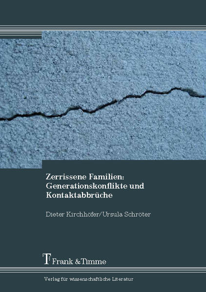 Zerrissene Familien: Generationskonflikte und Kontaktabbrüche - Coverbild