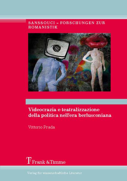 Videocrazia e teatralizzazione della politica nell'era berlusconiana - Coverbild