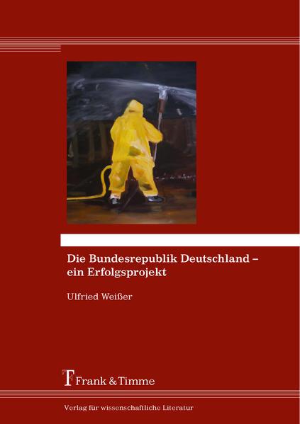 Die Bundesrepublik Deutschland – ein Erfolgsprojekt - Coverbild