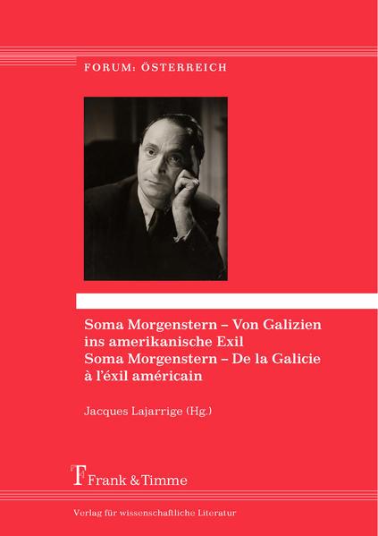 Soma Morgenstern – Von Galizien ins amerikanische Exil / Soma Morgenstern – De la Galicie à l'éxil américain - Coverbild