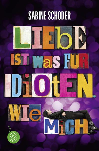 Liebe ist was für Idioten. Wie mich. - Coverbild