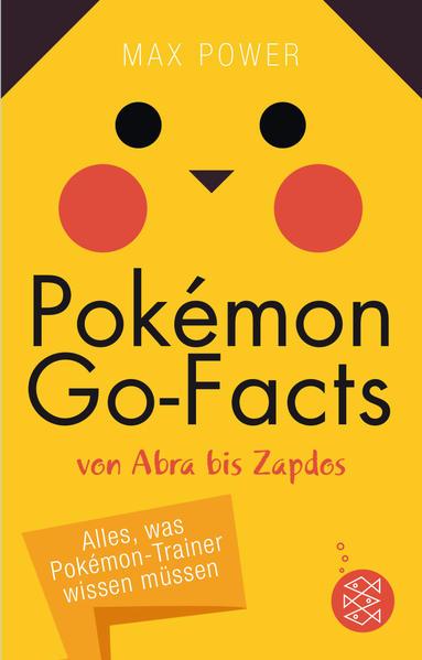Pokémon-Go-Facts von Abra bis Zapdos. Alles, was Pokémon-Trainer wissen müssen - Coverbild