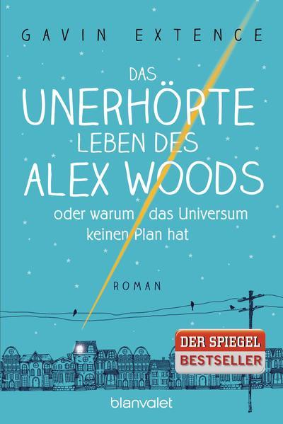 Das unerhörte Leben des Alex Woods oder warum das Universum keinen Plan hat - Coverbild