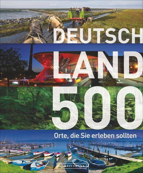 Deutschland – 500 Orte, die Sie erleben sollten - Coverbild