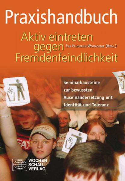 Praxishandbuch Aktiv eintreten gegen Fremdenfeindlichkeit - Coverbild