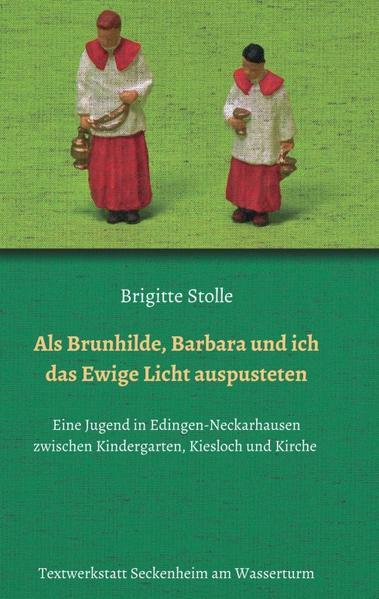 Als Brunhilde, Barbara und ich das Ewige Licht auspusteten - Coverbild