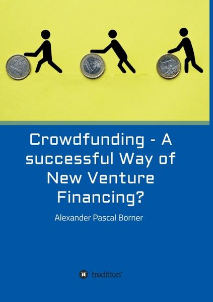 Crowdfunding - A successful Way of New Venture Financing? - Coverbild