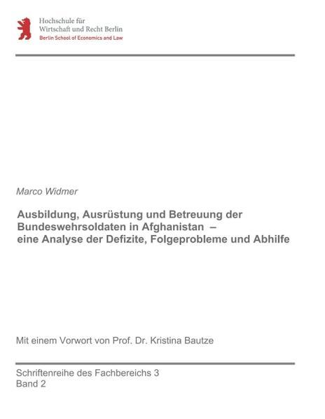 Ausbildung, Ausrüstung und Betreuung der Bundeswehrsoldaten in Afghanistan – eine Analyse der Defizite, Folgeprobleme und Abhilfe - Coverbild