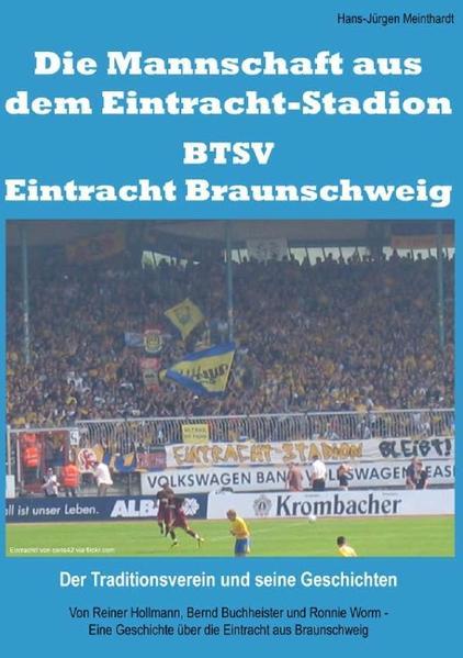 Die Mannschaft aus dem Eintracht-Stadion – BTSV Eintracht Braunschweig - Coverbild