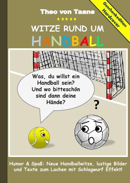 Geschenkausgabe Hardcover: Humor & Spaß - Witze rund um Handball, lustige Bilder und Texte zum Lachen mit Schlagwurf Effekt! - Coverbild