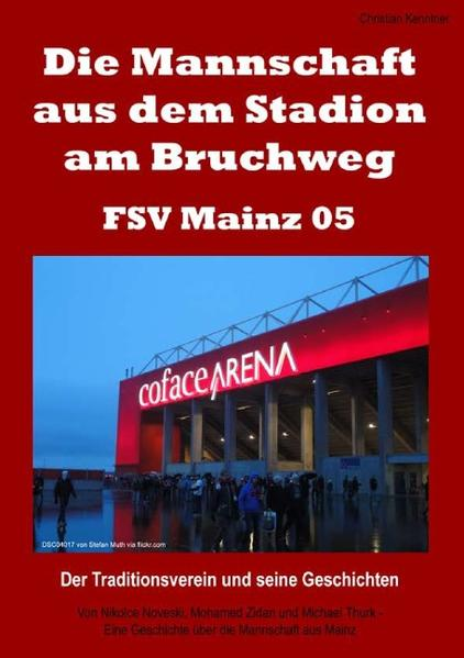 Die Mannschaft aus dem Stadion am Bruchweg – FSV Mainz 05 - Coverbild