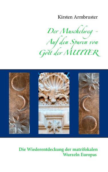 Der Muschelweg - Auf den Spuren von Gott der Mutter - Coverbild