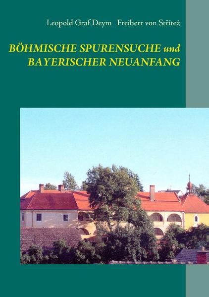 Böhmische Spurensuche und bayerischer Neuanfang - Coverbild