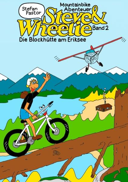 Steve & Wheelie – Mountainbike Abenteuer - Coverbild