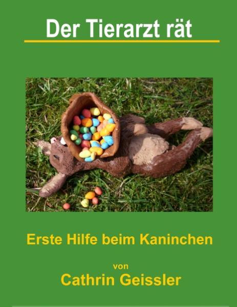 Der Tierarzt rät - Erste Hilfe beim Kaninchen - Coverbild
