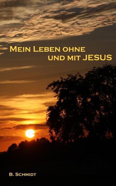 Mein Leben ohne und mit Jesus - Coverbild