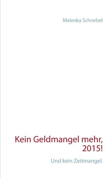 Kein Geldmangel mehr, 2015! - Coverbild