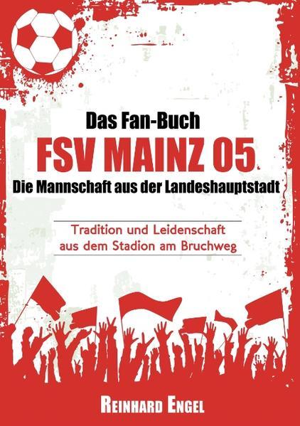 Das Fan-Buch FSV Mainz 05 - Die Mannschaft aus der Landeshauptstadt - Coverbild