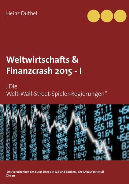 Weltwirtschafts & Finanzcrash 2015 -I - Coverbild