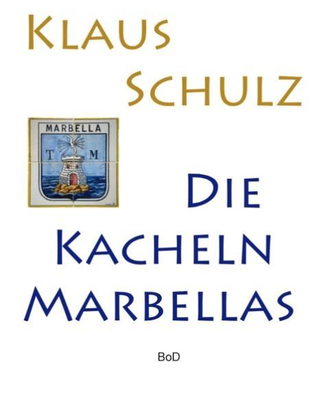 Die Kacheln Marbellas - Coverbild