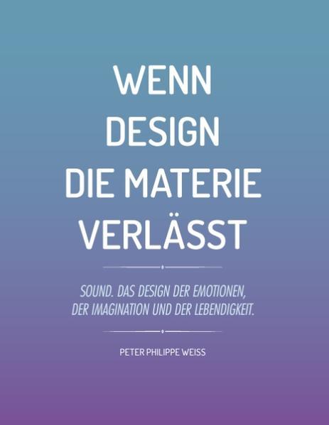 Wenn Design die Materie verlässt - Coverbild