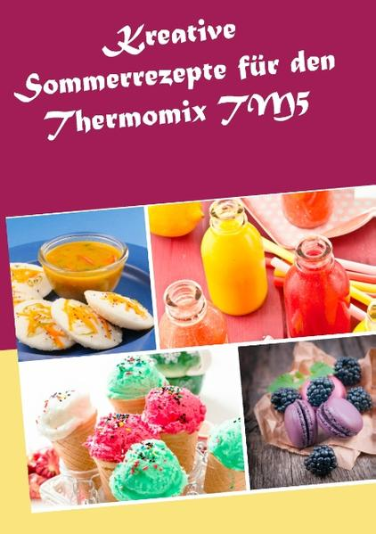 Kreative Sommerrezepte für den Thermomix TM5 - Coverbild
